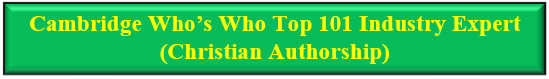Cambridge Who�s Who Top 101 Industry Expert (Christian Authorship)